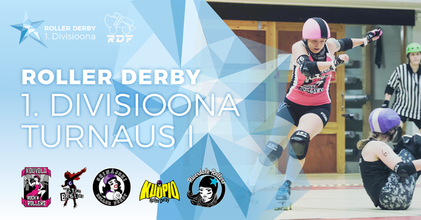 Roller Derby 1. Divisioona turnaus I
